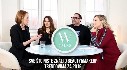 W TALKS: Beauty trendovi